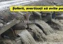 VIDEO: Și Câlnăul a venit mare. Iată imagini din dreptul podului de tuburi dintre Mărăcineni și Gura Câlnăului