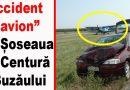Cauze: un avion ochios plus iresponsabilitatea și neatenția a doi șoferi