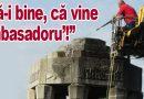 Pregătiri la monument! După ruși, și nemții vin la Buzău. Vineri