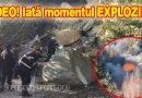 VIDEO Pirotehniștii au detonat stâncile căzute la cutremur